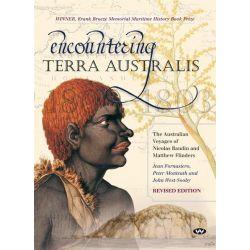 Encountering Terra Australis, The Australian Voyages of Nicolas Baudin and Matthew Flinders by Jean Fornasiero, 9781862548749.