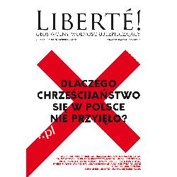 """Liberté! nr XXIII """"Dlaczego chrześcijaństwo się w Polsce nie przyjęło?"""" Muzyka i Instrumenty"""