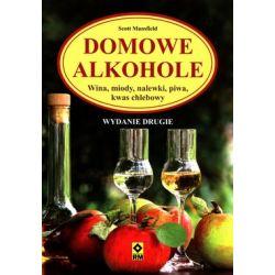 Domowe alkohole Wina, miody, nalewki, piwa, kwas