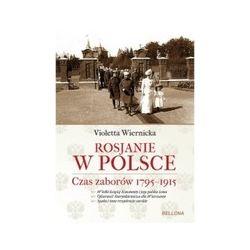 Rosjanie w Polsce Czas zaborów 1795-1915
