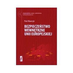 Bezpieczeństwo wewnętrzne Unii Europejskiej.