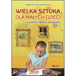 Wielka sztuka dla małych dzieci Ćwiczenia i zabawy