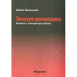 Terroryzm ponowoczesny Studium z antropologii poli