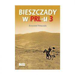 Bieszczady w PRL-u. Część 3 Krzysztof Potaczała