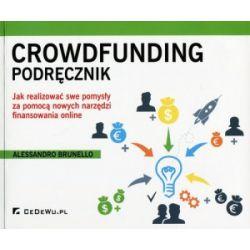Crowdfunding Podręcznik Jak realizować swe pomysły
