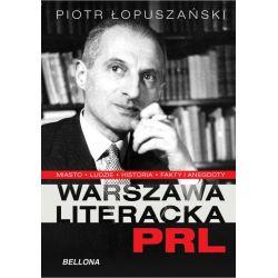 Warszawa literacka lat PRL Piotr Łopuszański