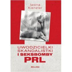 Uwodzicielki, skandalistki i seksbomby PRL