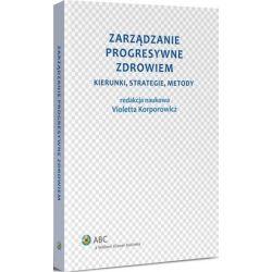Zarządzanie progresywne zdrowiem Kierunki strategi