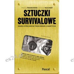 Książka o survivalu - Sztuczki Survivalowe Sporty ekstremalne