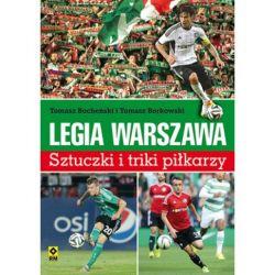 Legia Warszawa Sztuczki i triki piłkarzy książka