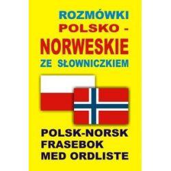 Rozmówki polsko-norweskie ze słowniczkiem. Polsk-Norsk Frasebok Med Ordliste - Opracowanie zbiorowe