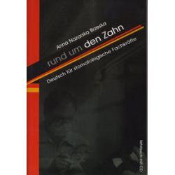Rund um den Zahn Deutsch für stomatologische Fachkrafte + CD - Nazarska Brzeska Anna