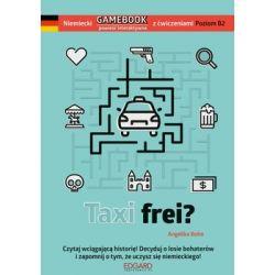 Niemiecki Gamebook z ćwiczeniami. Taxi Frei? Poziom B2 - Bohn Angelika