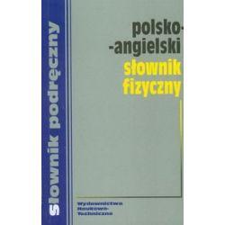 Polsko-angielski słownik fizyczny - Opracowanie zbiorowe