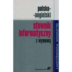 Polsko-angielski słownik informatyczny z wymową - Opracowanie zbiorowe