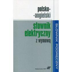 Polsko-angielski słownik elektryczny z wymową - Opracowanie zbiorowe