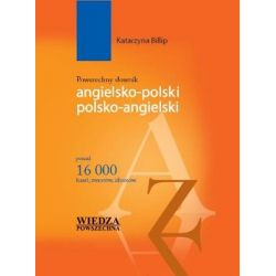 Powszechny słownik angielsko-polski, polsko-angielski - Bilip Katarzyna