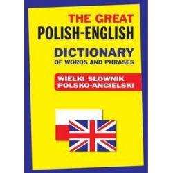 The Great Polish-English Dictionary of Words and Phrases. Wielki słownik polsko-angielski - Gordon Jacek Country