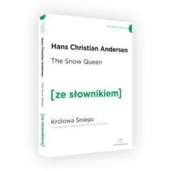 The Snow Queen. Królowa Śniegu z podręcznym słownikiem angielsko-polskim - Andersen Hans Christian