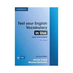 Test Your English Vocabulary in Use Upper-Intermediate Book with Answers - O'Dell Felicity Książki do nauki języka obcego