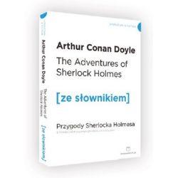 The Adventures of Sherlock Holmes. Przygody Sherlocka Holmesa z podręcznym słownikiem angielsko-polskim - Doyle Arthur Conan Książki do nauki języka obcego