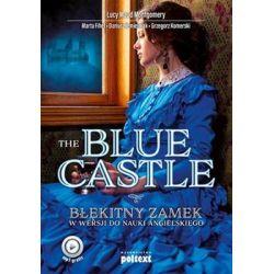 The Blue Castle. Błękitny zamek w wersji do nauki angielskiego. Poziom B2 - Opracowanie zbiorowe Książki do nauki języka obcego