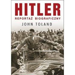 Hitler. Reportaż biograficzny - Toland John Country