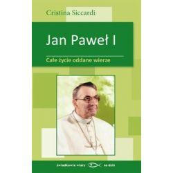Jan Paweł I. Całe życie oddane wierze - Siccardi Cristina