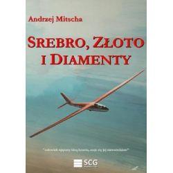 Srebro, złoto i diamenty - Mitscha Andrzej