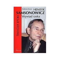 Henryk Samsonowicz - Świadek Epoki. Wywiad Rzeka - Sowa Andrzej Pozostałe