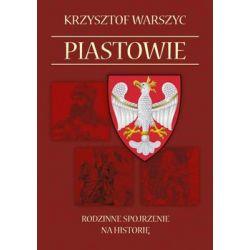 Piastowie. Rodzinne spojrzenie na historię - Warszyc Krzysztof Historyczne