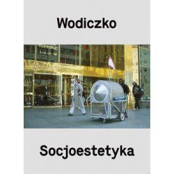 Wodiczko. Socjoestetyka - Wodiczko Krzysztof Literatura piękna, popularna i faktu