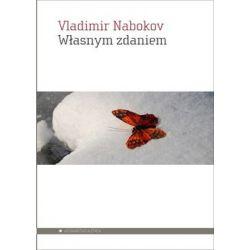 Własnym zdaniem - Nabokov Vladimir Literatura piękna, popularna i faktu