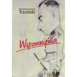 Wspomnienia - Trzciński Władysław Seweryn Literatura piękna, popularna i faktu