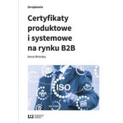 Certyfikaty produktowe i systemowe na rynku B2B - Wronka Anna