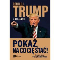 Pokaż na co cię stać - Trump Donald
