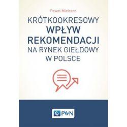 Krótkookresowy wpływ rekomendacji na rynek giełdowy w Polsce - Mielcarz Paweł Historyczne