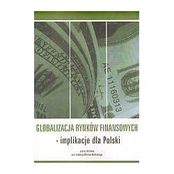 Globalizacja Rynków Finansowych. Implikacje dla Polski - Małecki Witold