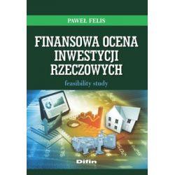 Finansowa ocena inwestycji rzeczowych Feasibility study - Felis Paweł Pozostałe