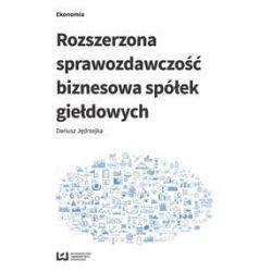 Rozszerzona sprawozdawczość biznesowa spółek giełdowych - Jędrzejka Dariusz