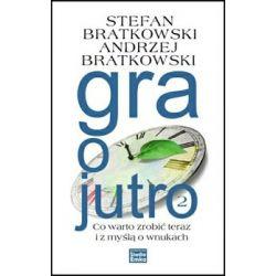 Gra o Jutro 2 - Bratkowski Stefan
