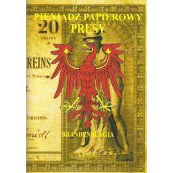 Pieniądz papierowy. Prusy. Brandenburgia. Część 3 - Kalinowski Piotr