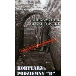 Korytarz podziemny B - Błażejowski Aleksander