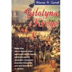Gilotyna I Krzyż - Carroll H. Warren