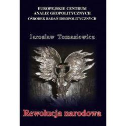 Rewolucja narodowa - Tomasiewicz Jarosław Historyczne