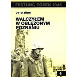 Walczyłem w oblężonym Poznaniu - Jorn Otto