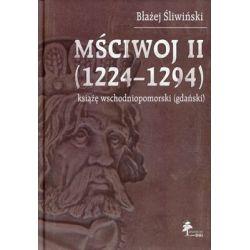 Mściwoj II 1224-1294 książę wschodniopomorski (gdański) - Śliwiński Błażej