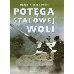 Potęga Stalowej Woli - Stańkowski Marek