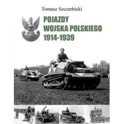 Pojazdy Wojska Polskiego. 1914-1939 - Szczerbicki Tomasz