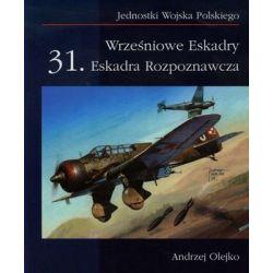 Wrześniowe Eskadry. 31. Eskadra Rozpoznawcza - Olejko Andrzej